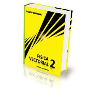 Física Vectorial 2 Vallejo Zambrano Edición 2010 Solucionario en Digital