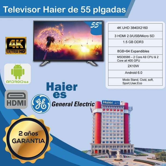 tELEVISION SMART TV HAIER DE GENERAL ELECTRIC GARANTIA 2 AÑOS WIFI LAN 4K SLIM 55 65 75 PULGADAS