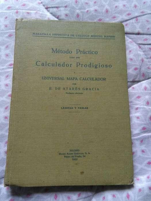 Metodo Practico Calculador Prodigioso . Atares Gracia . Madrid 1922