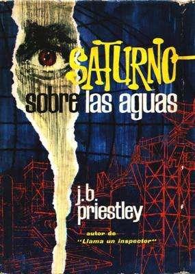 Libro: Saturno sobre las aguas, de J.B. Priestley [novela de suspenso]