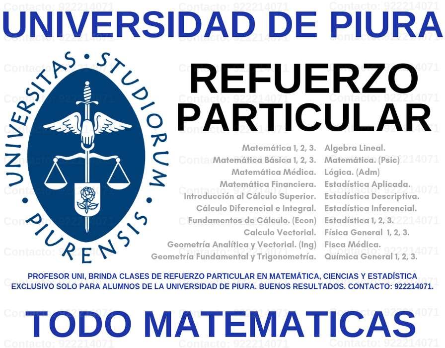 REFUERZO PARTICULAR A DOMICILIO EN CIENCIAS Y MATEMÁTICA P/ALUMNOS DE LA U. PIURA, PROFESOR UNI OBJETIVO Y PRÁCTICO