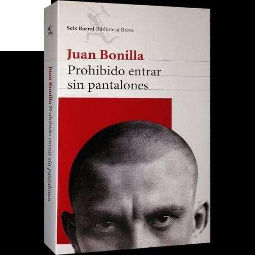 PROHIBIDO ENTRAR SIN PANTALONES JUAN BONILLA