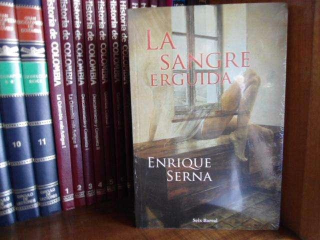 Enrique Serna: La sangre erguida