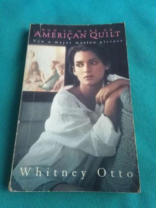 How To Make An American Quilt . Whitney Otto . Novela en idioma ingles