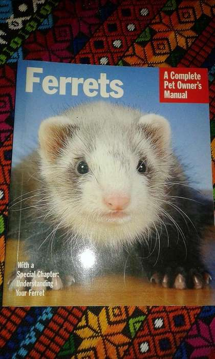 FERRETS A complete pet owners Manual
