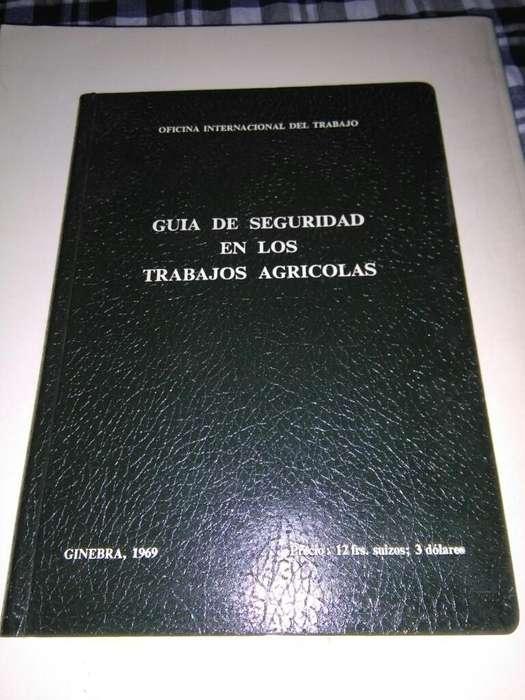 Guia de Seguridad en Los Trabajos Agricolas . OIT Ginebra 1969 . Organizacion Internacional del Trabajo