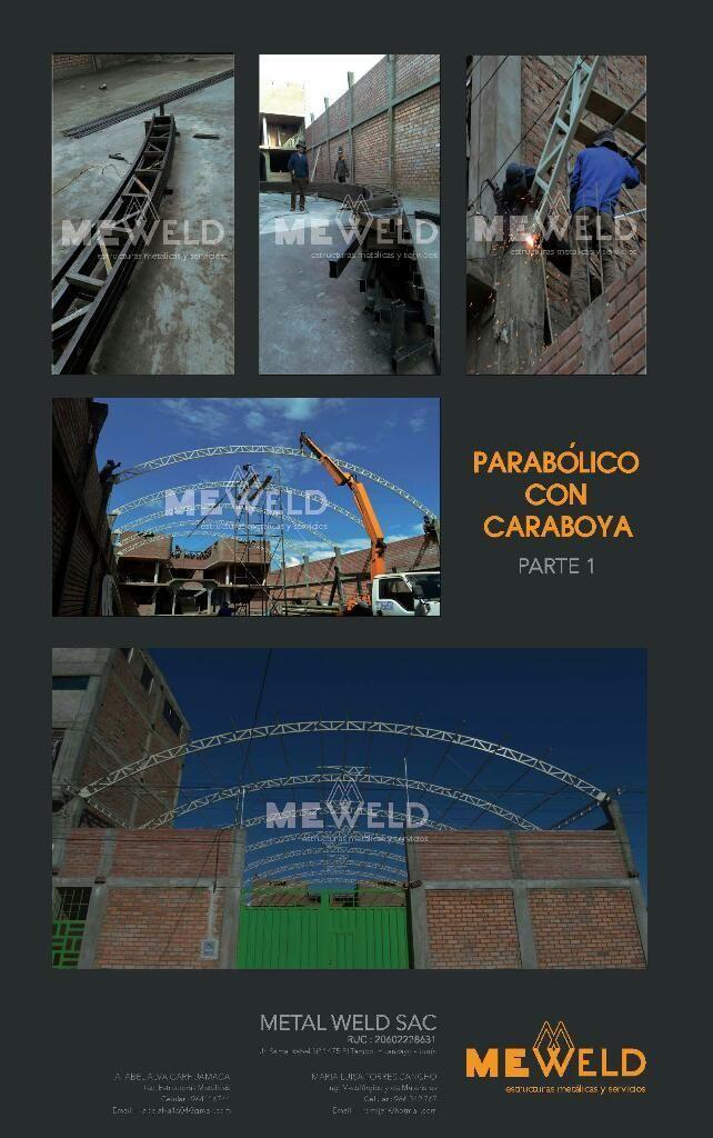 METAL WELD SAC/ TECHOS METÁLICOS PARABÓLICOS, ALMACENES, LOCAL DE RECEPCIONES, ESTRUCTURAS METÁLICAS. CEL: 964116744