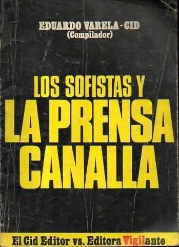 Los Sofistas y la Prensa canalla, Eduardo Varela Cid, usado.