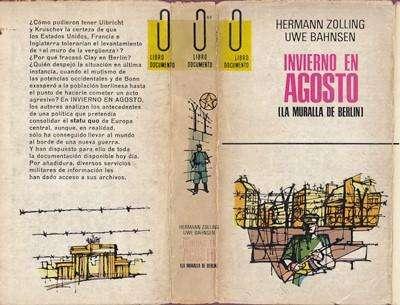 Libro: Invierno en agosto (La muralla de Berlín), de Hermann Zolling y Uwe Bahnsen [historia]
