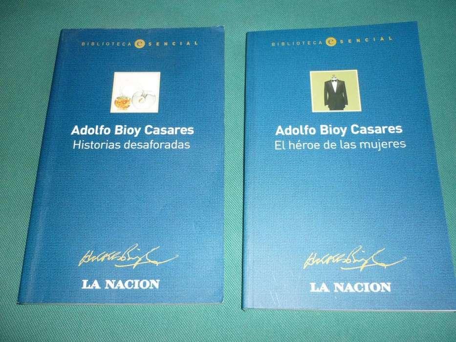 HISTORIAS DESAFORADAS . EL HEROE DE LAS MUJERES . ADOLFO BIOY CASARES . LIBROS BIBLIOTECA ESENCIAL LA NACION 2005