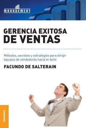 Libro Gerencia Exitosa de Ventas, Facundo de Salterain