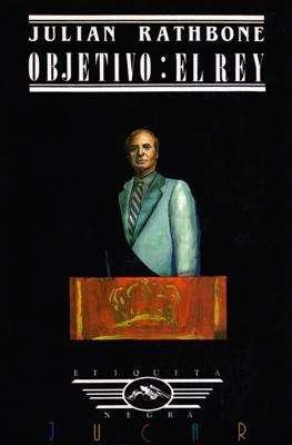 Libro: Objetivo: el Rey, de Julian Rathbone [novela de espionaje]