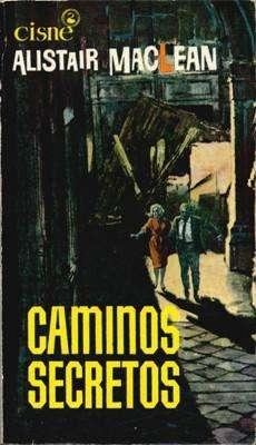 Libro: Caminos secretos, de Alistair MacLean [novela de espionaje]