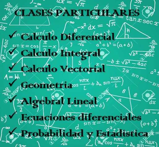 CLASES PARTICULARES DE CALCULO, GEOMETRIA, ALGEBRA, ECUACIONES DIFERENCIALES, PROBABILIDAD Y ESTADISTICA
