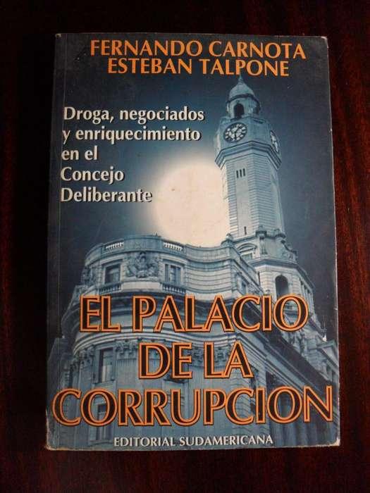 EL PALACIO DE LA CORRUPCIÓN FERNANDO CARNOTA /ESTEBAN TALPONE SUDAMERICANA1995