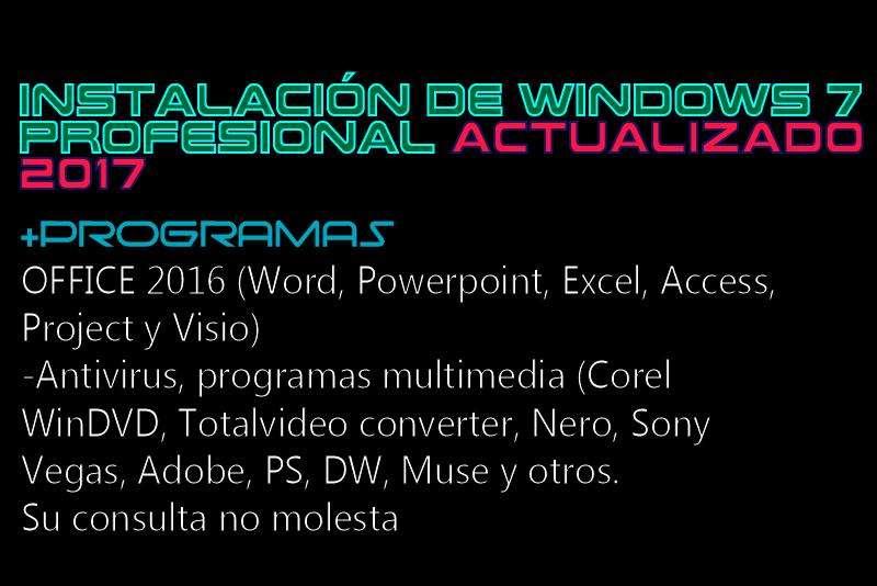 FORMATEO INSTALACION DE WINDOWS 7 PROFESSIONAL PROGRAMAS GARANTÍA