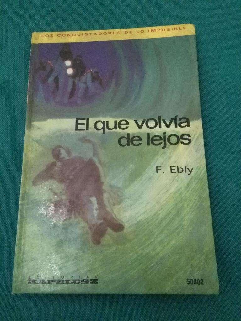EL QUE VOLVIA DE LEJOS . NOVELA F. EBLY LIBRO KAPELUSZ