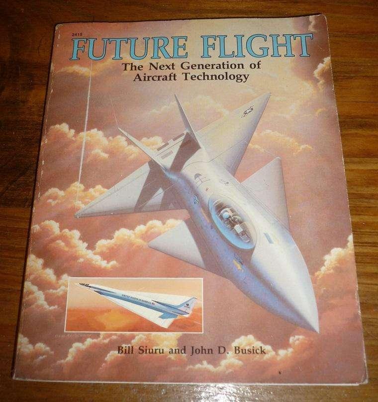 Interesante Libro . Future Flight . Aviones 1989 Siuru & Busick . en ingles