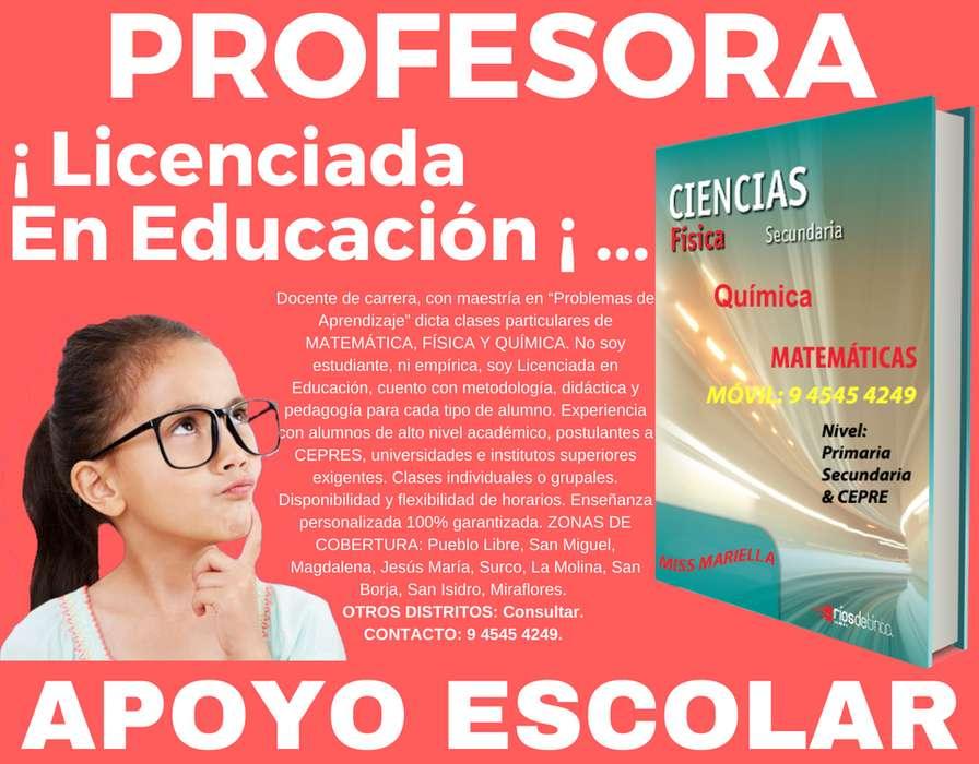 APOYO ESCOLAR. PROFESORA LIC. EN EDUCACIÓN DICTA CLASES DE MATEMÁTICA Y CIENCIAS A ESCOLAR CEPRE Y UNIVERSITARIO.