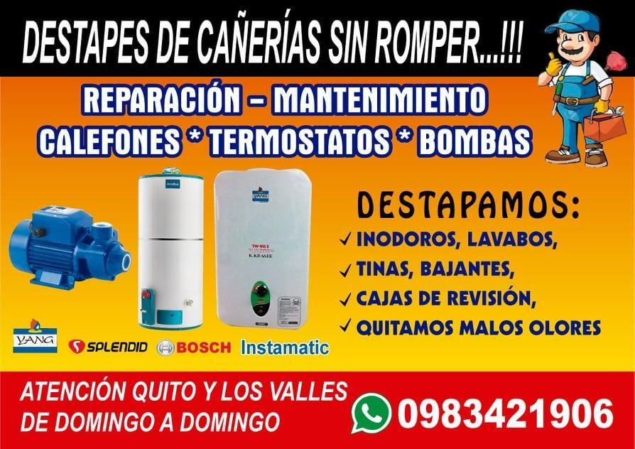DESTAPES DE CAÑERIAS Y DESAGÜES...!! TÉCNICO DE CALEFONES TERMOSTATOS BOMBAS PLOMERO QUITO VALLES 0983421906