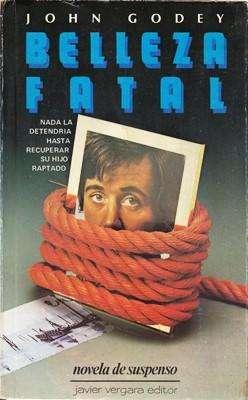 Libro: Belleza fatal, de John Godey [novela de suspenso]