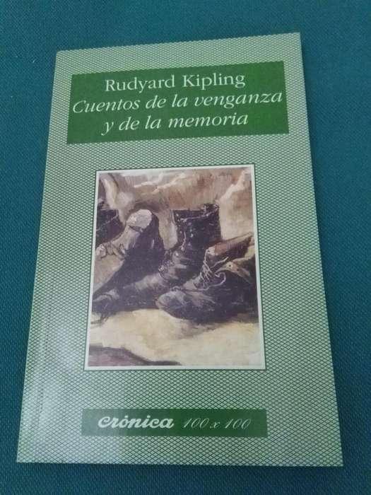CUENTOS DE LA VENGANZA Y DE LA MEMORIA RUDYARD KIPLING LIBRO CRONICA 100 X 100
