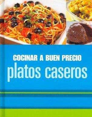 Platos Caseros, Cocinar A Buen Precio, Autores Varios