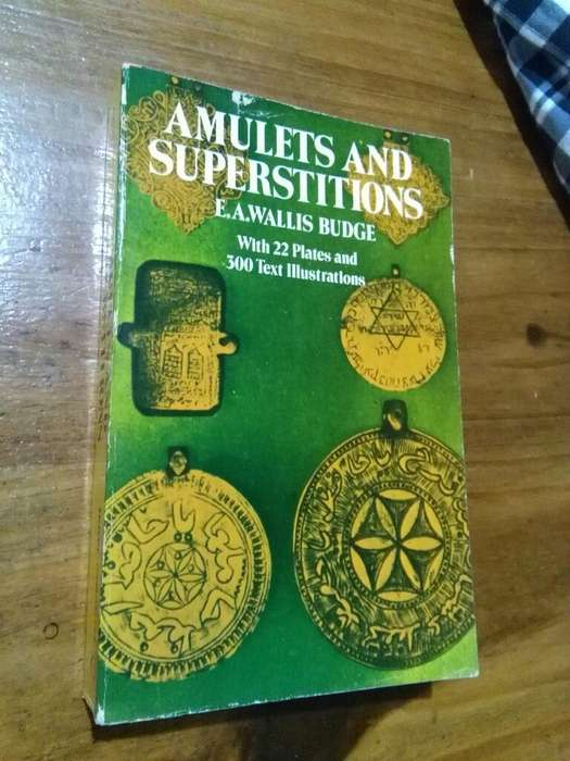 Amulets And Superstitions . Wallis Budge . LIBRO EN INGLES . Amuletos y supersticiones . USA 1978