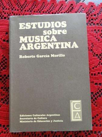 ESTUDIOS SOBRE MÚSICA ARGENTINA ROBERTO GARCÍA MORILLO EDICIONES CULTURALES ARGENTINAS en LA CUMBREPUNILLA