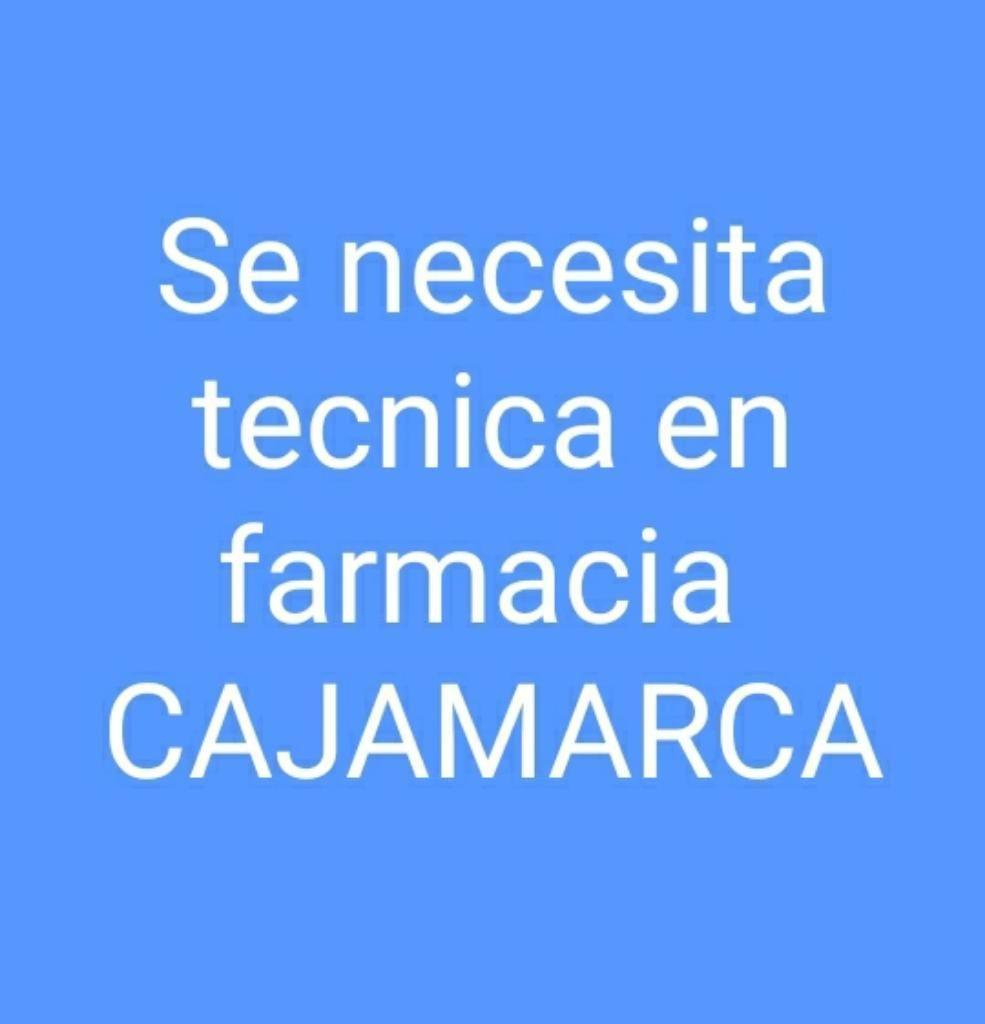 Se Necesita Tec. en Farmacia Cajamarca