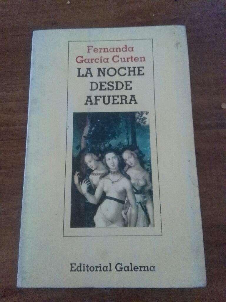 La Noche desde Afuera . Fernanda García Curten . Libro novela Galerna