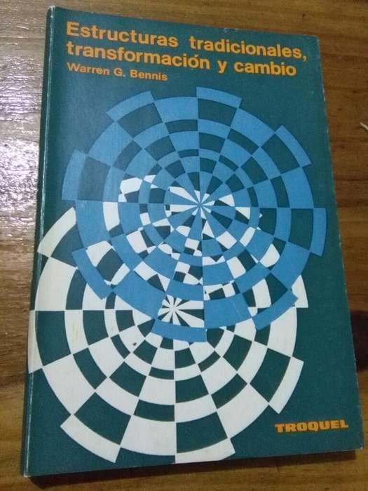 Estructuras Tradicionales Transformacion y cambio . Warren Bennis . Libro Administracion Troquel 1969