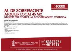 M. DE SOBREMONTE (NEGRETE ESQ CORREA) - ALQUILER LOCAL 45 M2.