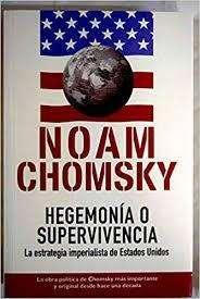 NOAM CHOMSKY, Hegemonía o supervivencia, La estrategia imperialista de Estados Unidos