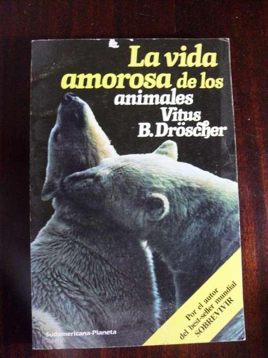 LA VIDA AMOROSA DE LOS ANIMALES VITUS B. DROSCHER 249 PAGINAS 1987 SUDAMERICANA -PLANETA