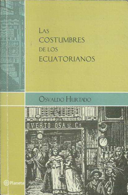 Las costumbres de los ecuatorianos de Osvaldo Hurtado. Libro usado