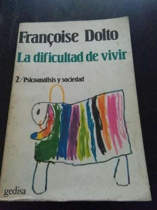 La Dificultad de Vivir . parte 2 . Psicoanalisis y sociedad . Francoise Dolto