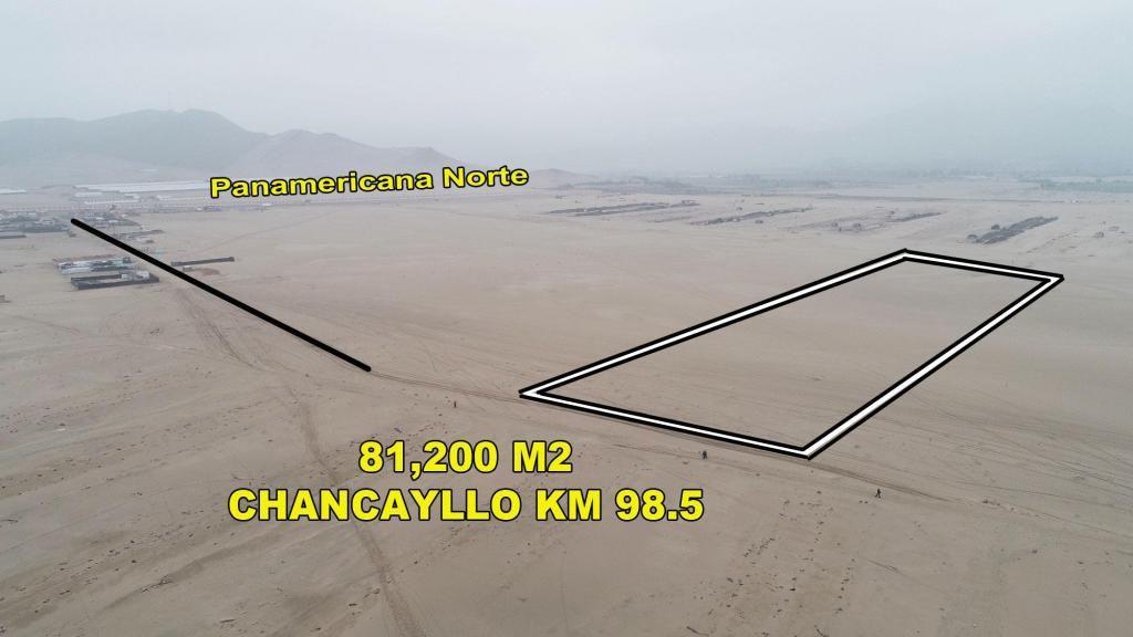 OCASIÓN VENDO TERRENO DE 81,200 M2 EN CHANCAYLLO KM 99