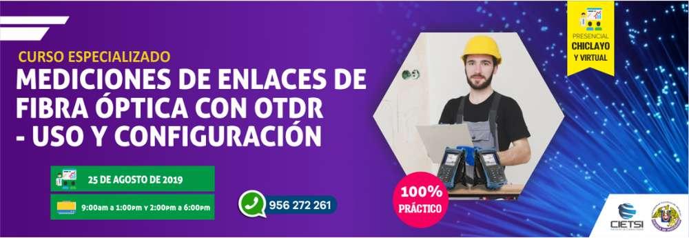 CURSO ESPECIALIZADO 2 MEDICIONES DE ENLACES DE FIBRA ÓPTICA CON OTDR - USO Y CONFIGURACIÓN (100% PRÁCTICO - NUEVO)