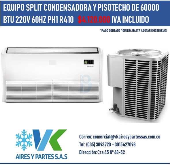 EQUIPO SPLIT CONDENSADORA Y PISOTECHO DE 60000 BTU 220V 60HZ PH1 R410 4.120.000 IVA INCLUIDO