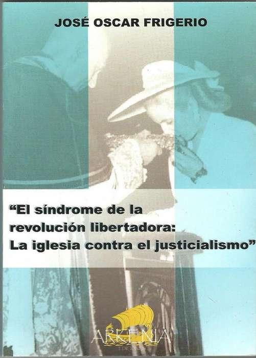 El síndrome de la Revolución Libertadora: la iglesia contra el justicialismo