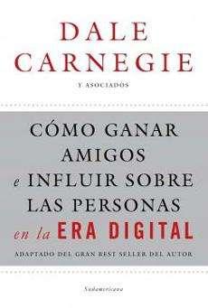 Cómo ganar amigos e influir sobre las personas en la era digital de Dale Carnegie y asociados. Libro usado.