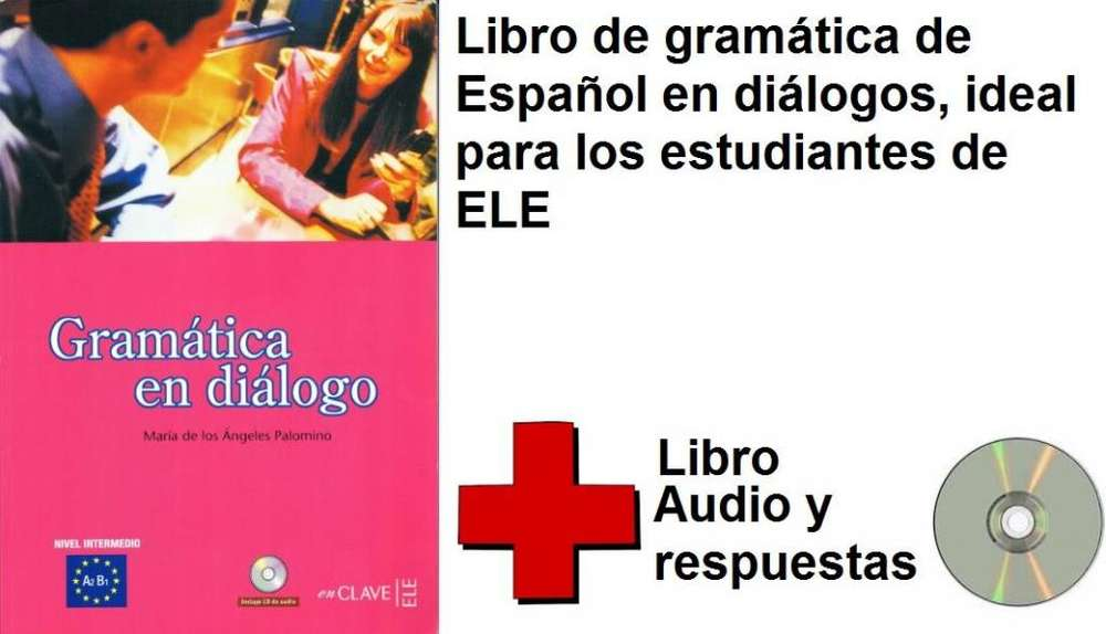Libro de Español. Gramática en diálogo con audio, ejercicios y respuestas.