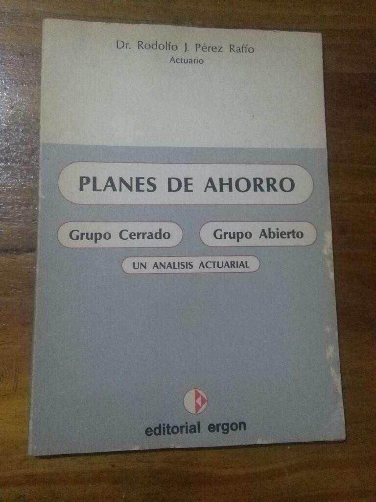 Planes de Ahorro . Grupo Cerrado y grupo abierto . Libro Perez Raffo