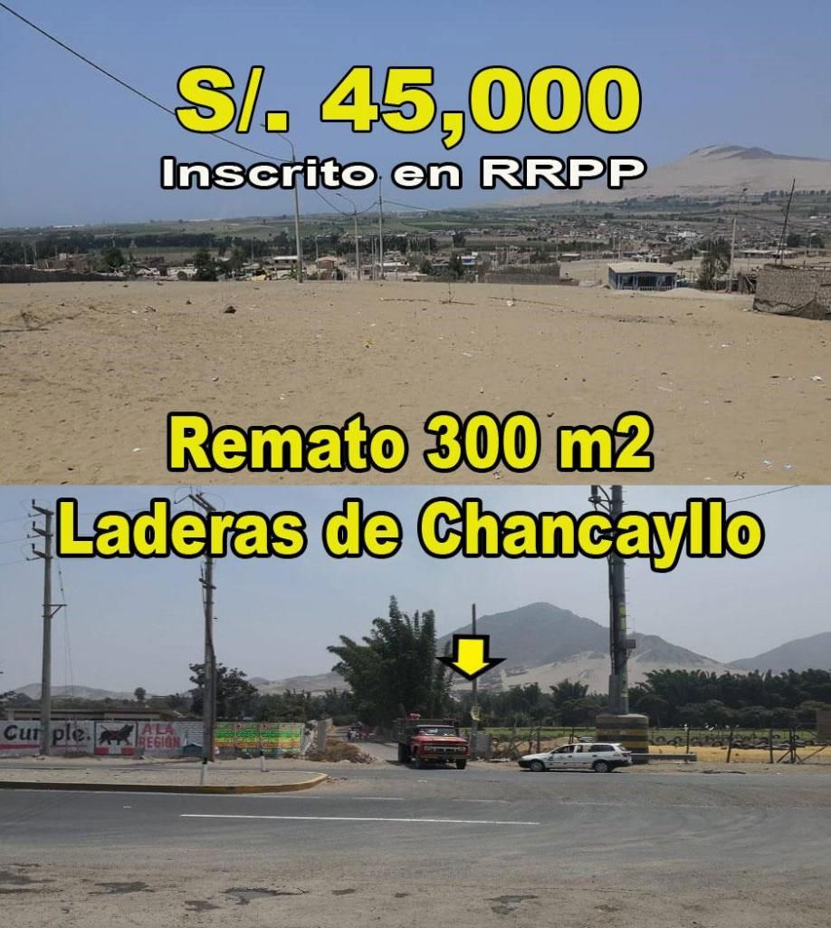SUPER OCASIÓN VENDO TERRENO DE 300 MT2 EN CHANCAYLLO