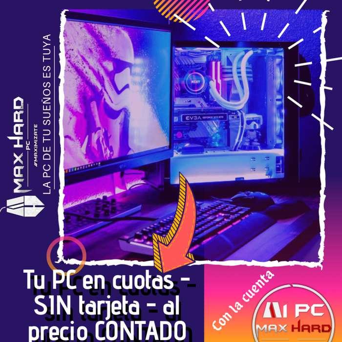 Pc Gamer en cuotas - sin tarjeta - Sin interés -Cuenta Mi PC MaxHard