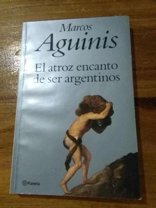 El Atroz Encanto de Ser Argentinos Marcos Aguinis Libro