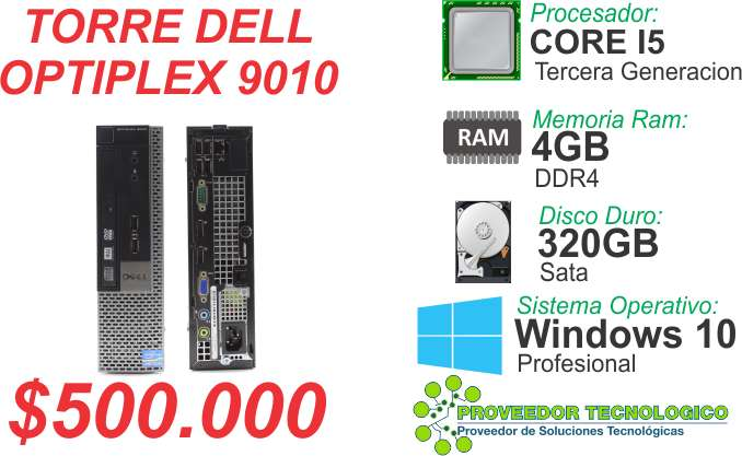TORRE DELL OPTIPLEX 9010 COREI5 3RA GENERACION RAM 4GB DDR3 DISCO 320GB