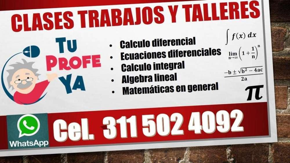 CLASES, APOYO EN TRABAJOS Y TALLERES DE CALCULO, ÁLGEBRA.