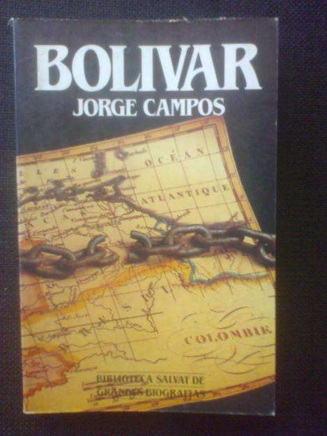 Biografia de BOLIVAR por Jorge Campos